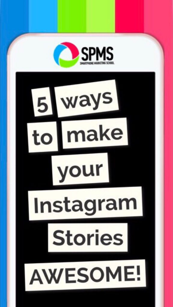 Five Creative Ways To Make Your Instagram Stories Awesome
