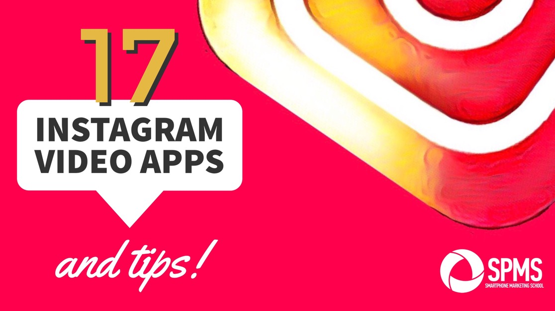 17 Instagram Video Apps & Tips For Online Business Owners