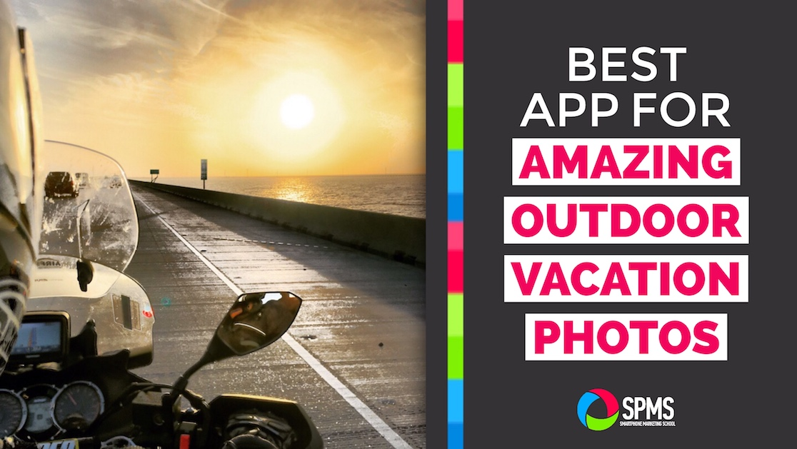Best HDR App For Amazing Outdoor Vacation Photos