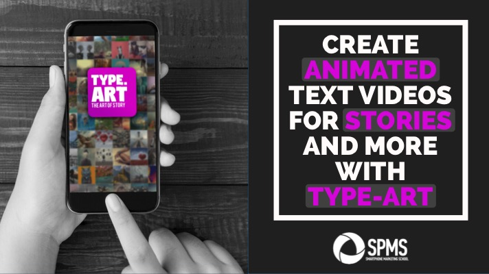 Type Art Animated Text App For Stories Smartphone Marketing School