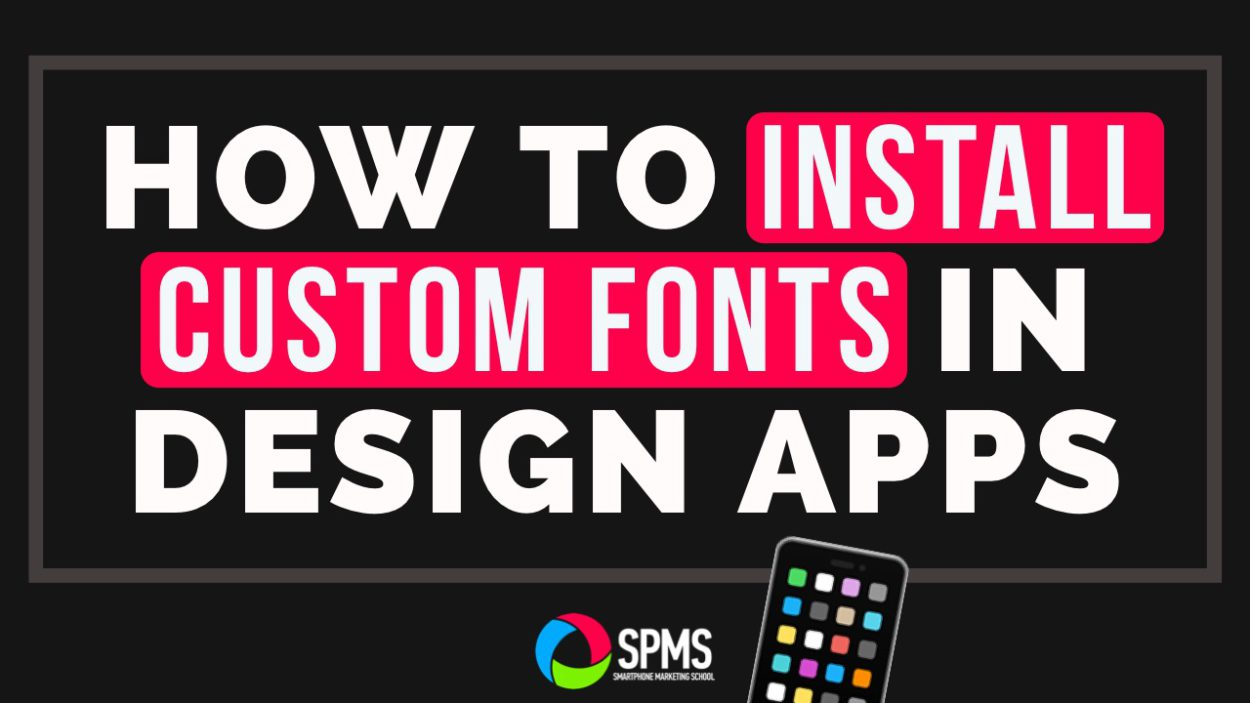 Install Custom Fonts To Design Apps & Video Apps • Smartphone